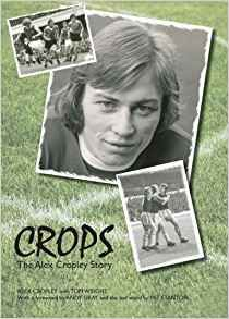 CROPS (THE ALEX CROPLEY STORY) image